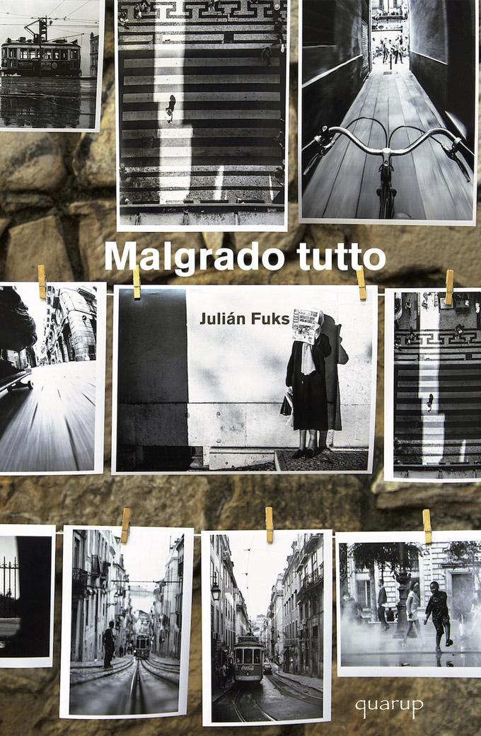 """Julian Fuks – """"Malgrado tutto"""""""